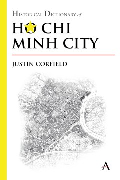 Historical Dictionary of Ho Chi Minh City