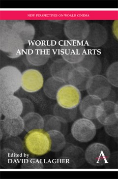 World Cinema and the Visual Arts