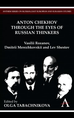 Anton Chekhov Through the Eyes of Russian Thinkers