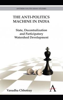 Anti-Politics Machine in India