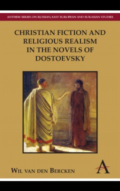 Christian Fiction and Religious Realism in the Novels of Dostoevsky