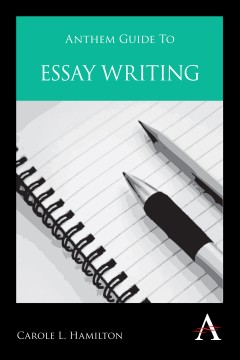 Anthem Guide to Essay Writing