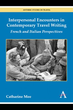 Interpersonal Encounters in Contemporary Travel Writing