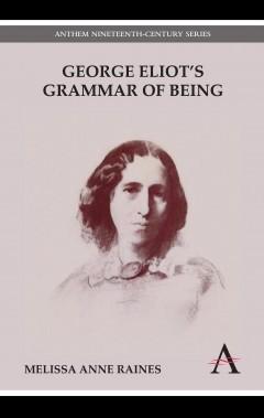 George Eliot's Grammar of Being