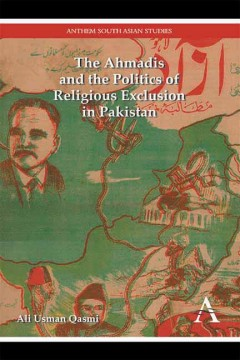 Ahmadis and the Politics of Religious Exclusion in Pakistan