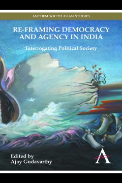 Re-framing Democracy and Agency in India