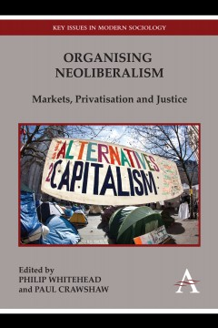 Organising Neoliberalism