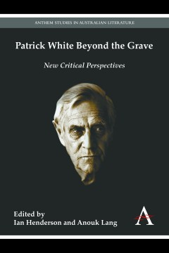 Patrick White Beyond the Grave