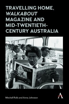 Travelling Home, 'Walkabout Magazine' and Mid-Twentieth-Century Australia