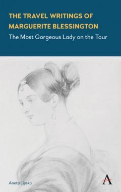 Travel Writings of Marguerite Blessington