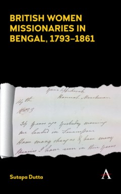 British Women Missionaries in Bengal, 1793–1861