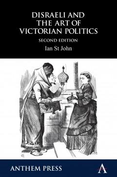 Disraeli and the Art of Victorian Politics