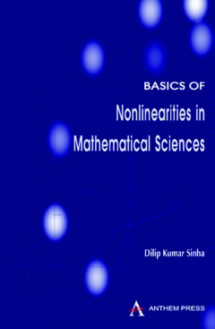 Basics of Nonlinearities in Mathematical Sciences
