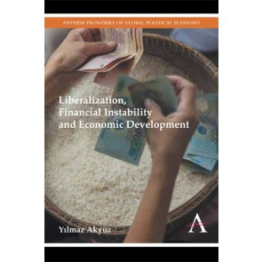 Liberalization, Financial Instability and Economic Development