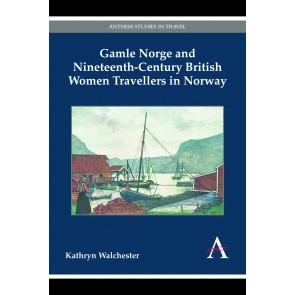 Gamle Norge and Nineteenth-Century British Women Travellers in Norway