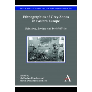 Ethnographies of Grey Zones in Eastern Europe