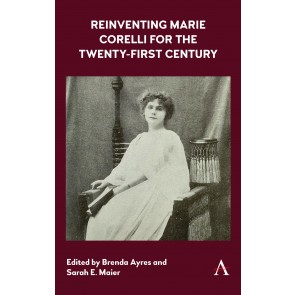 Reinventing Marie Corelli for the Twenty-First Century