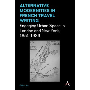Alternative Modernities in French Travel Writing