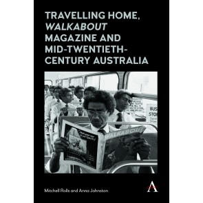 Travelling Home, 'Walkabout Magazine' and Mid-Twentieth-Century Australia