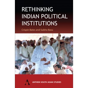 Rethinking Indian Political Institutions
