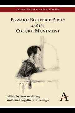 Edward Bouverie Pusey and the Oxford Movement