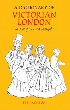 A Dictionary of Victorian London