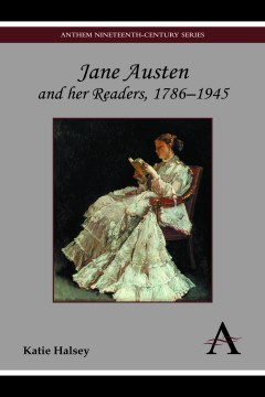 Jane Austen and her Readers, 1786–1945