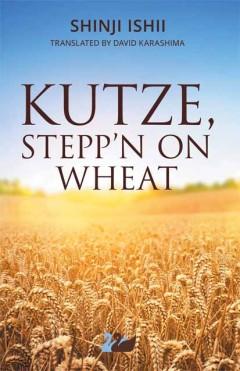 Kutze, Stepp'n on Wheat