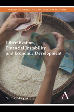 Liberalization, Financial Instability and Economic Development