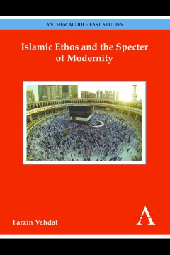 Islamic Ethos and the Specter of Modernity