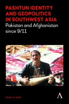 Pashtun Identity and Geopolitics in Southwest Asia