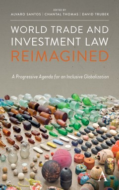 World Trade and Investment Law Reimagined