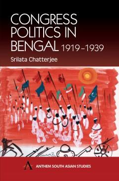 Congress Politics in Bengal 1919-1939