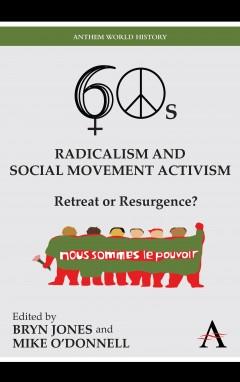 Sixties Radicalism and Social Movement Activism