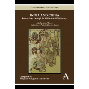 India and China: Interactions through Buddhism and Diplomacy