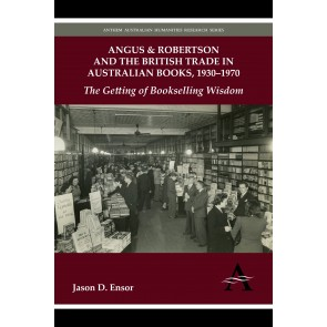 Angus & Robertson and the British Trade in Australian Books, 1930–1970