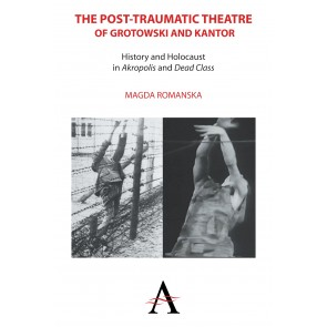 The Post-traumatic Theatre of Grotowski and Kantor