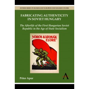 Fabricating Authenticity in Soviet Hungary
