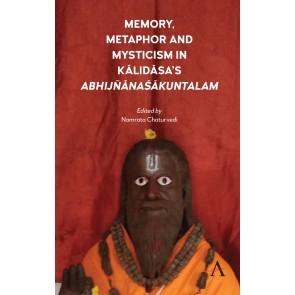 Memory, Metaphor and Mysticism in Kalidasa's AbhijñānaŚākuntalam