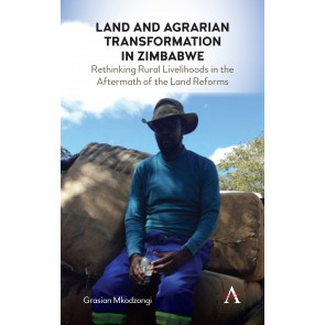 Land and Agrarian Transformation in Zimbabwe