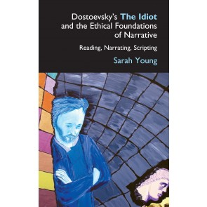 Dostoevsky's The Idiot and the Ethical Foundations of Narrative