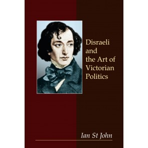 Disraeli and the Art of Victorian Politics