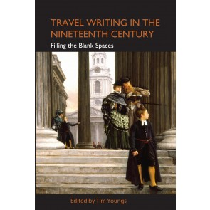 Travel Writing in the Nineteenth Century